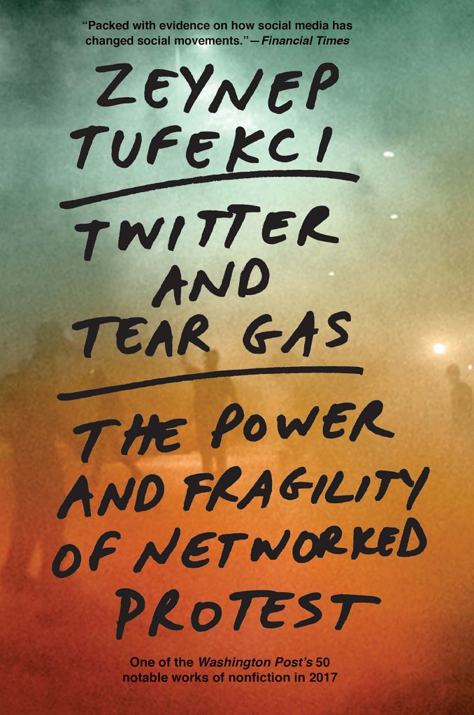 Cover of Twitter and Tear Gas